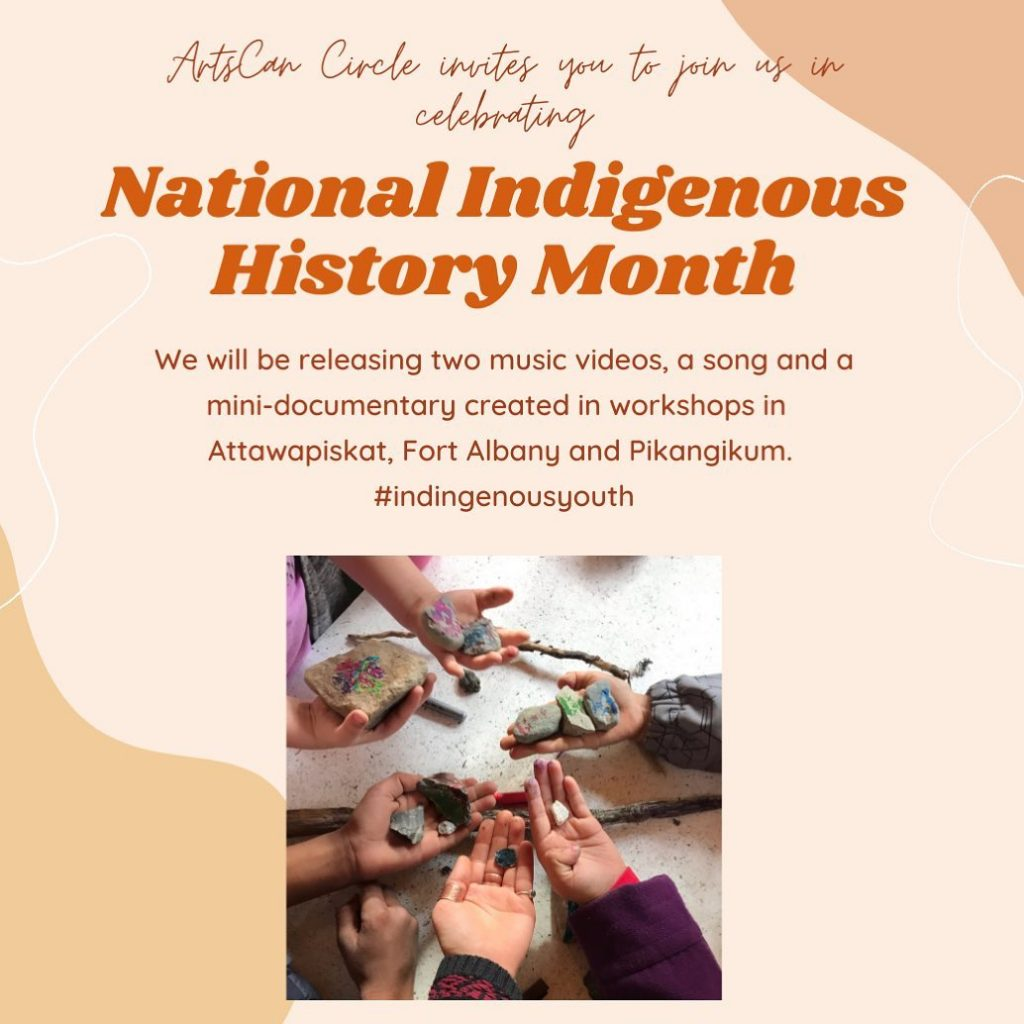 We will continue to hold space for the children that never made it home from the residential schools, families and survivors. We also want to acknowledge all the hard work, teamwork and creativity that Indigenous, Inuit, Innu and Metis youth, artists and communities are doing.   ArtsCan Circle invites you to join us in honouring National Indigenous History Month. We will be releasing two music videos, a song and a mini-documentary created in workshops in Fort Albany, Attawapiskat and Pikangikum.   *We will also highlight Indigenous, Inuit, Innu and Metis historical and current events.   *Celebrate youth talents, artist spotlights and the diversity of Indigenous People across North America.   *Share our top five #ArtsCanConnects online workshops and resources.   #ArtsCanCircle#truthandreconciliation #indigenousyouth #creativity #musicworkshops #youthworkshops #fortalbany #pikangikum #attawapiskat #indigenousartists