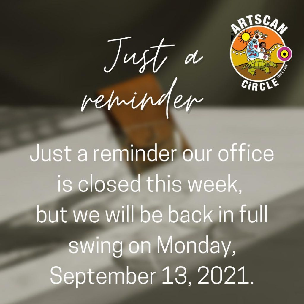 Just a reminder our office is closed this week, but we will be back in full swing on Monday, September 13, 2021.